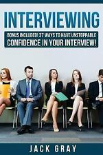 BONUS INCLUDED! 37 Ways to Have Unstoppable Confidence in Your Interview! GET...