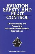 Aviation Safety and Pilot Control: Understanding and Preventing Unfavorable Pilo