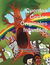 Cuentos Cortos Originales Infantiles by Eximena Viviana Espinoza Ortiz (2011,...