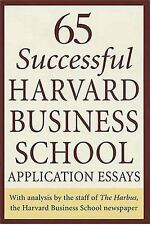 65 Successful Harvard Business School Application Essays: With Analysis by the S