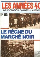 LES ANNEES 40 N°110 LE REGNE DU MARCHE NOIR /DOCTEUR PETIOT / MARCEL CERDAN
