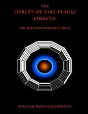 Researches on the Toltec I Ching: The Forest of Fire Pearls Oracle : The...
