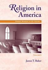 Religion in America, Volume I: Primary Sources in U.S. History Series by