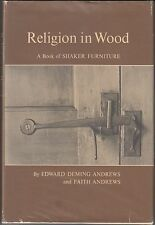Religion in Wood: A Book of Shaker Furniture: Edward & Faith Andrews 1966 HC/DJ