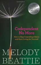 Codependent No More: How to Stop Controlling Others by Melody Beattie, Paperback