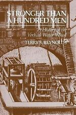 Stronger than a Hundred Men: A History of the Vertical Water Wheel (Johns Hopki