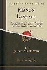 Manon Lescaut : Adaptacion Escenica de la Famosa Novela Del Abate Prevost, en...