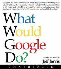 What Would Google Do? by Jeff Jarvis (2009, CD, Unabridged)