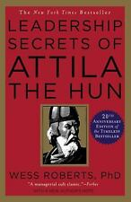 Leadership Secrets of Attila the Hun by Wess Roberts
