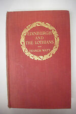 1912 First Edition EDINBURGH AND THE LOTHIANS w Signed Note by Francis Watt
