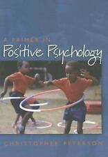 A Primer in Positive Psychology by Christopher Peterson (2006, Paperback)