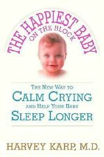 The Happiest Baby on the Block: The New Way to Calm Crying and Help Your Baby S