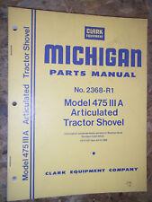 CLARK MICHIGAN MODEL 475 III A ARTICULATED TRACTOR SHOVEL  PARTS MANUAL 2368-R1