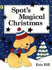 Spot: Spot's Magical Christmas Storybook by Eric Hill Hardback 2003 Edition