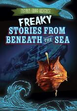 Freaky True Science: Freaky Stories from Beneath the Sea by Caitie McAneney...