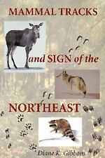 Mammal Tracks and Sign of the Northeast - Gibbons, Diane K. - Paperback