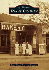 Images of America: Evans County by Evans County Centennial Committee (2014,...