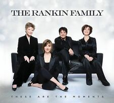 These are the Moments 2011 by Rankin Family