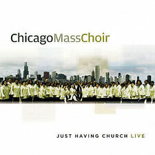 Just Having Church by Chicago Mass Choir (CD, Aug-2007, New Haven)