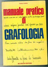 VANINI CARLA MANUALE PRATICO DI GRAFOLOGIA DE VECCHI 1973