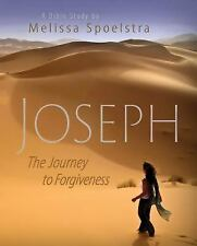 Joseph - Women's Bible Study Participant Book : The Journey to Forgiveness by...