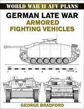 German Late War Armored Fighting Vehicles: World War II AFV Plans by George...