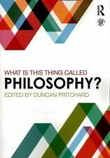 What Is This Thing Called Philosophy? (2015, Paperback)