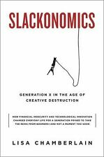 Slackonomics: Generation X in the Age of Creative Destruction-ExLibrary