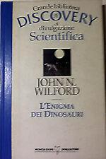L'Enigma dei Dinosauri di John N. Wilford Ed. Mondadori - DeAgostini