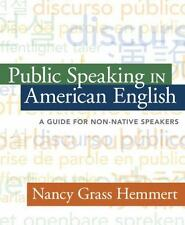 Public Speaking in American English : A Guide for Non-Native Speakers by...