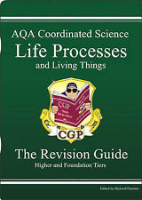 GCSE AQA COORDINATED SCIENCE: LIFE PROCESSES AND LIVING THINGS REVISION GUIDE, R