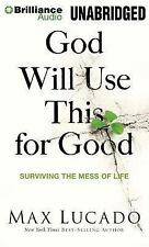 God Will Use This for Good : Surviving the Mess of Life by Max Lucado (2013,...