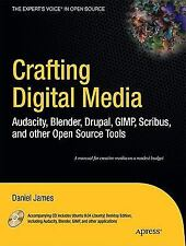 Crafting Digital Media: Audacity, Blender, Drupal, GIMP, Scribus, and -ExLibrary