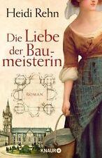 Rehn, Heidi - Die Liebe der Baumeisterin: Roman