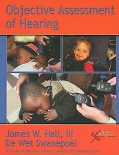 Objective Assessment of Hearing (Core Clinical Concepts in Audiology)