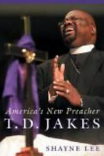 T. D. Jakes : America's New Preacher by Shayne Lee (2005, Hardcover)