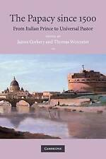 The Papacy since 1500: From Italian Prince to Universal Pastor-ExLibrary