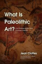 2 DAY SHIP What Is Paleolithic Art? : Cave Paintings and the Dawn of Human Crea