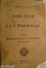 Technischer Unterricht für die k. u. k. Eisenbahn-Truppe 9. Theil 1900