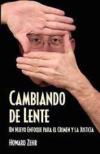 Cambiando de Lente : Un Nuevo Enfoque para el Crimen y la Justicia by Howard...