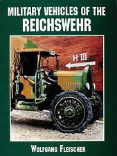Military Vehicles of the Reichswehr: (Schiffer Military/Aviation History), Wolfg