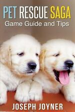 Pet Rescue Saga Game Guide and Tips by Joyner Joseph (2014, Paperback)