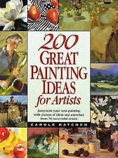 200 Great Painting Ideas for Artists by Carole Katchen (1998, Hardcover)