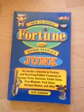 G. G. CARBONE, HOW TO MAKE A FORTUNE WITH OTHER PEOPLE'S JUNK