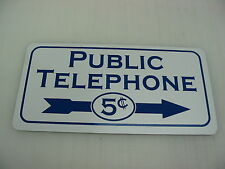 PUBLIC TELEPHONE 5 CENTS Metal Sign 2 sided Pay Phone Booth Garage Shop Nickel