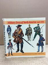 MILITARY DRESS OF NORTH AMERICA 1665-1970 Martin Windrow & Gerry Embleton 1973