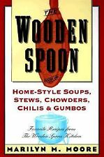 The Wooden Spoon Book of Home-Style Soups, Stews, Chowders, Chilis and Gumbos: F