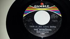 """THE INTRUDERS This Is My Long Song / Let Me In Your Mind GAMBLE 4007 SOUL 45 7"""""""