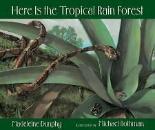 Web of Life Ser.: Here Is the Tropical Rain Forest by Madeleine Dunphy (2006,...