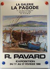 R. PAVARD  expose Galerie la Pagode à Marseille AFFICHE ORIGINALE/13PB
